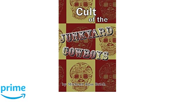 Cult of the Junkyard Cowboys