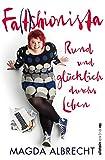 Fa(t)shionista: Rund und glücklich durchs Leben - Magda Albrecht