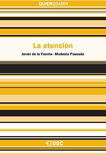La atención (Quiero Saber) por Javier de la Fuente Arnanz