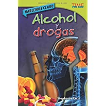 Hablemos Claro: Alcohol y Drogas (Straight Talk: Drugs and Alcohol) (Spanish Version) (Advanced Plus) (Hablemos claro / Straight Talk: Time for Kids Nonfiction Readers)