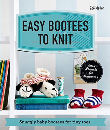 Easy Bootees to Knit: Snuggly baby bootees for tiny toes
