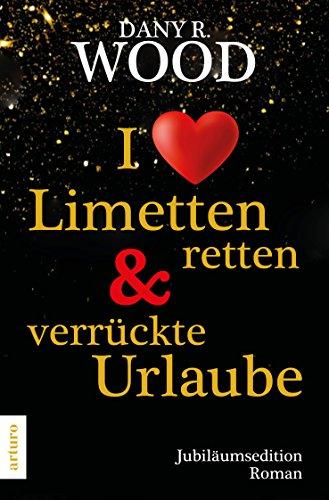 I love Limetten retten & verrückte Urlaube: Jubiläumsedition