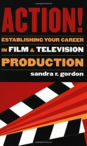 Action!: Establishing Your Career in Fil...