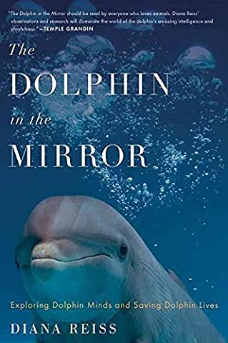 [(Dolphin in the Mirror)] [By (author) Diana Reiss] published on (September, 2012)