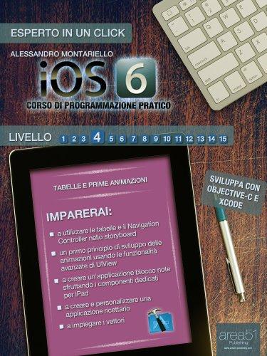 iOS6: corso di programmazione pratico. Livello 4 (Esperto in un click)