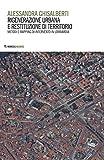 Rigenerazione urbana e restituzione di territorio. Metodi e mapping di intervento in Lombardia