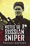 Notes of a Russian Sniper: Vassili Zaitsev and the Battle of Stalingrad