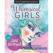 Whimsical Girls (Happy Hour Art Journal)