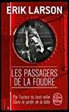 PASSAGERS DE LA FOUDRE (LES) by ERIK LARSON