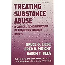 Treating Substance Abuse: A Clinical Demonstration of Cognitive Therapy: A Clinical Demonstration of Cognitive Therapy (2 Cassetes)