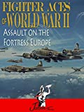 Fighter Aces of World War II: Assault on the Fortress Europe [OV]