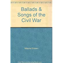 Ballads & Songs of the Civil War by Wayne Erbsen