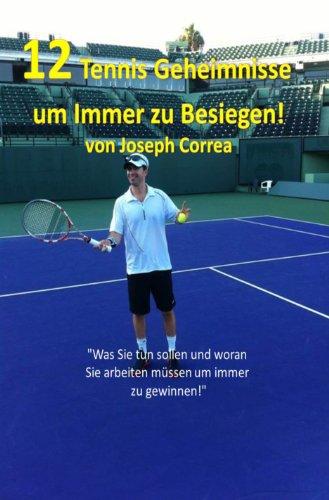 12 Tennis Geheimnisse um Immer zu Besiegen (German Edition)