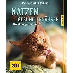 Katzen gesund ernähren: Rundum gut versorgt (GU Tierratgeber)