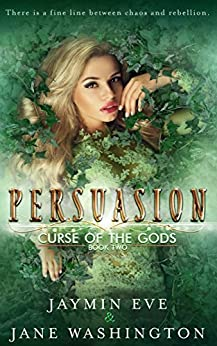 Persuasion (Curse of the Gods Book 2) by [Washington, Jane, Eve, Jaymin]