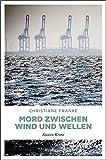 Mord zwischen Wind und Wellen: Küsten Krimi (Ole Frings, Band 10)