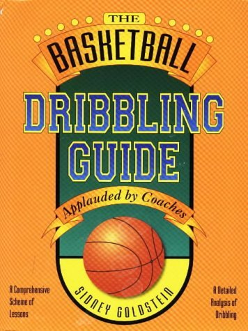 The Basketball Dribbling Guide (Nitty Gritty Basketball Guide Series) by Sidney Goldstein (1999-02-01) par Sidney Goldstein