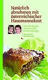 Natürlich abnehmen mit österreichischer Hausmannskost. Gesunde Rezepte und wertvolle Ernährungstipps