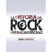 La Historia del Rock Hispanoamericano: Libro + Podcast