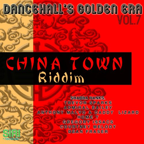 Dancehall's Golden Era Vol.7 - China Town Riddim 7 China