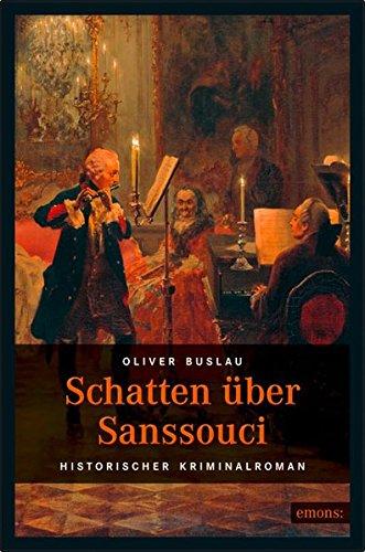 Schatten über Sanssouci (Historischer Kriminalroman)