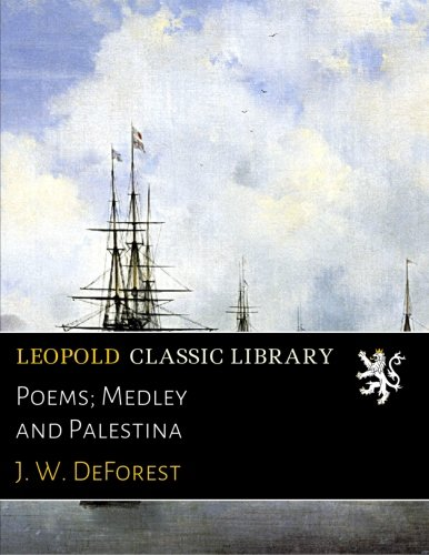 Poems; Medley and Palestina por J. W. DeForest