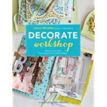 Decorate Workshop: Design and Style Your Space in 8 Creative Steps