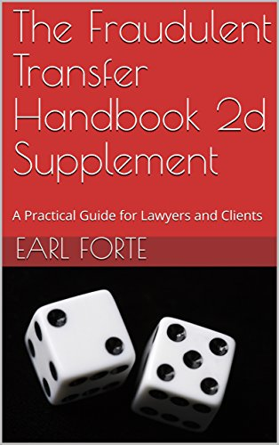 The Fraudulent Transfer Handbook 2d Supplement: A Practical Guide for Lawyers and Clients (English Edition)
