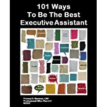 101 Ways To Be The Best Executive Assistant (English Edition)