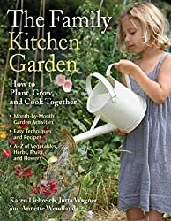 BY Liebreich, Karen ( Author ) [ THE FAMILY KITCHEN GARDEN: HOW TO PLANT, GROW, AND COOK TOGETHER - ] Apr-2009 [ Paperback ]