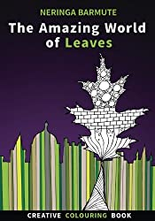 The Amazing World of Leaves: Creative Colouring Book: Volume 1 (Creative Seagull Colouring Books)