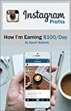 Instagram Profits - How I'm Earning $100/day (English Edition)
