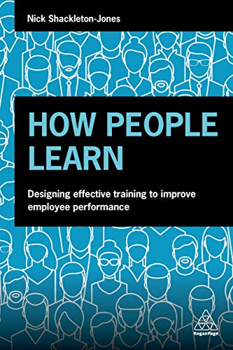 How People Learn: Designing Effective Training to Improve Employee Performance por Nick Shackleton-Jones