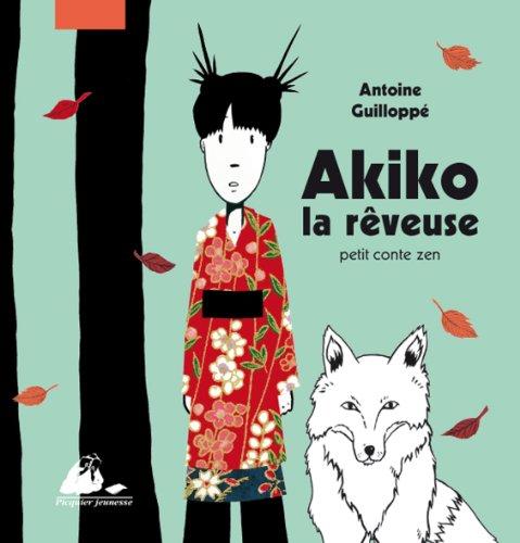 Akiko la rêveuse par Antoine Guilloppé