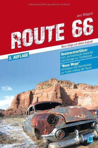 Route 66 - Neue Wege auf altem Asphalt: Routenreiseführer hier kaufen