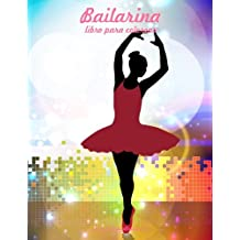 Bailarina libro para colorear 1: Volume 1