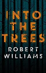 By Robert Williams Into the Trees [Hardcover]