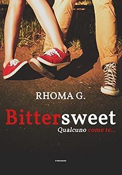 Bittersweet, qualcuno come te di [G., Rhoma]