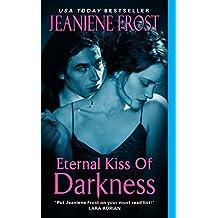 Eternal Kiss of Darkness (Night Huntress World, Band 2)