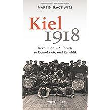 Kiel 1918: Revolution - Aufbruch zu Demokratie und Republik