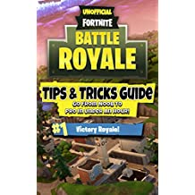 Fortnite Battle Royale: Tips & Tricks Guide - Go From Noob To Pro In Under An Hour! (English Edition)