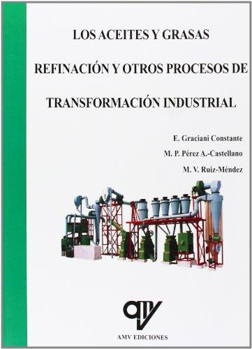 Los Aceites Y Grasas. Refinación Y Otros Procesos De Transformación (Agricultura)