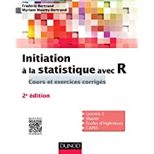 Initiation à la statistique avec R - 2e éd : Cours, exemples, exercices et problèmes corrigés (Mathématiques)