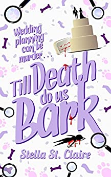 Till Death Do Us Bark (Happy Tails Dog Walking Mysteries Book 2) by [St. Claire, Stella]