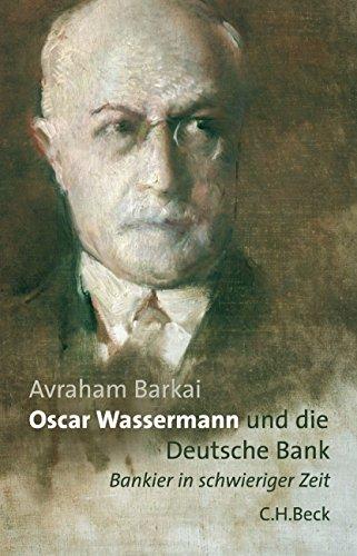 oscar-wassermann-und-die-deutsche-bank-bankier-in-schwieriger-zeit