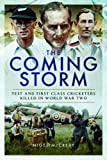The Coming Storm: Test and First Class Cricketers Killed in World War II