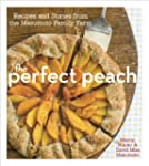 The Perfect Peach: Recipes and Storie...