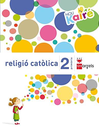 Religió catòlica. 2 Primària. Nou Kairé - 9788467584653