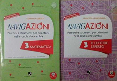 NAVIGAZIONI 3 Matematica + NAVIGAZIONI 3 Il lettore esperto. Le guide didattiche Per la Scuola primaria