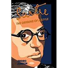 Sartre: the Origins of a Style: Origins of Style